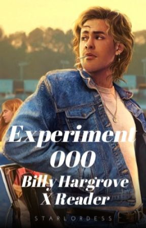 Experiment 000: Billy Hargrove X Reader by StarLordesss