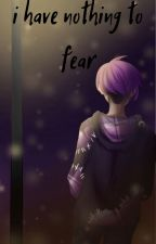 I Have Nothing To Fear by TheWhatWatt