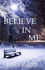 Believe in Me. by RonSandel