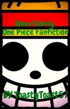 New Family (One Piece Fanfiction) by ToastGlue