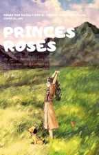 ❁♚PrinCes RoSEs❁♚ by lucy1237mine