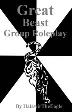 Great Beast Group Roleplay by HalawirTheEagle