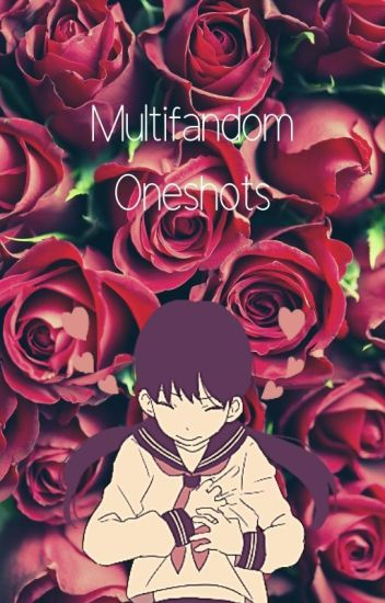 Multifandom Oneshots