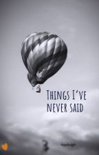 Things I've never said⭐️ by Donttrusttheduck