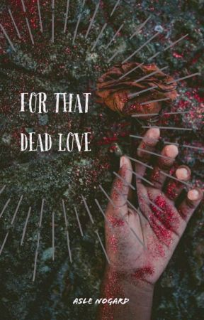 For That Dead Love by demon_pretty