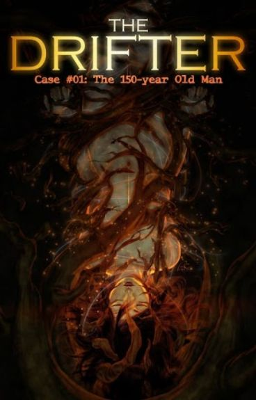 The Drifter Case #01 : The 150-year Old Man (COMPLETED)