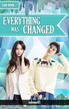 SLBD (BOOK 2): Everything was changed (Complete) by nylreme05