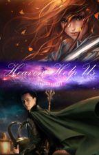 Heaven Help Us (Loki Fanfiction) by Christal-Magic