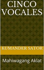CINCO VOCALES by kumandersator