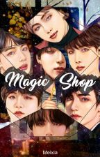 The Magic Shop: A BTS Drabble Compilation by MeiSummer