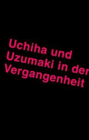 Uchiha und Uzumaki in der Vergangenheit by miraUchiha424