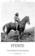 Pferde - von Araber bis Zaumzeug by vengefules
