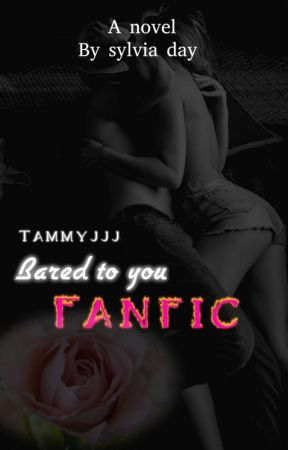 Bared to you by tammyjjj