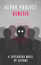 Alpha Project: Genesis by SaiyanX