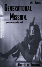 Generational Mission. by daringoma