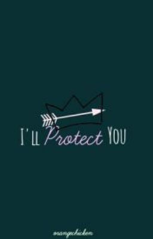 I'll Protect You (Wattys 2015) by orangechicken