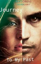 Journey to my past~ an after allegiant story by forever_tris