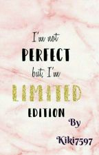 I'm not perfect but I'm limited edition by Kiki7597