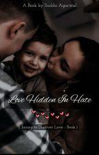 Love Hidden In Hate by shubhi_2916
