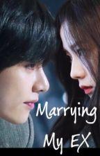 Marrying my ex-boyfriend by Hyolo2209