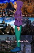 Das Naruto Universum und ich mitten drin  by Izumi_no_Akatsuki