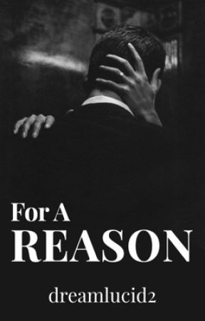 For A Reason by dreamlucid2