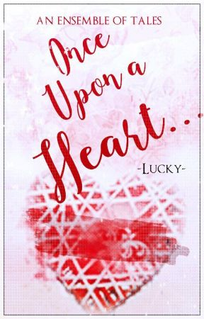 Once Upon a Heart by lucky03m