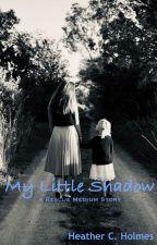 My Little Shadow by HeatherCHolmes