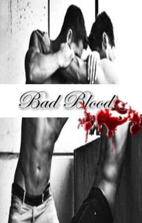 Bad Blood (boyxboy) ~ON HOLD~ by lilvampirequeen00