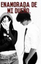 Enamorada De Mi Dueño. |H.S| by xHarrysBlazerx