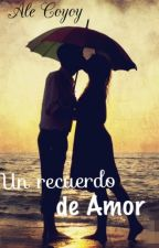 Un Recuerdo de Amor by dreamgirl_26