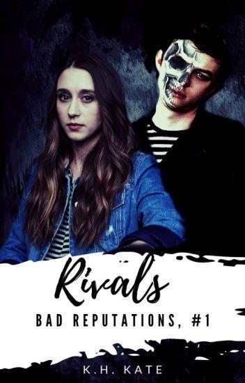 Rivals (Bad Reputations, #1) [NaNoWriMo 2019]