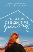 Creative Designing Tips Factory by astringent