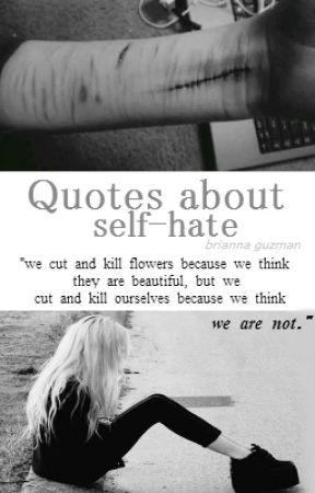 Quotes About Self Hate Just A Cut Wattpad