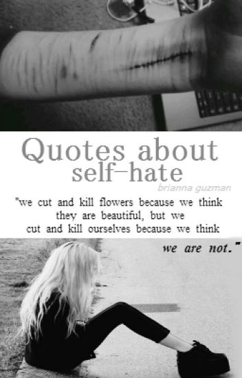 Self Hate Quotes Unique Quotes About Selfhate  Nameless  Wattpad