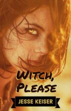 Witch, Please by JayJewels0