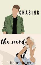 Chasing the nerd by itsnerdqueen