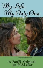 My Life. My Only One. by MaritzaSolanoLazar
