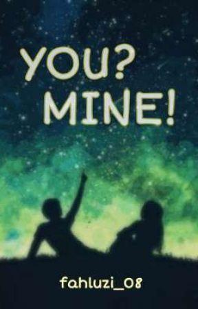 YOU? MINE!  by fahluzi_08