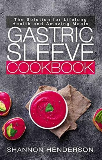 Gastric Sleeve Cookbook [PDF] by Shannon Henderson