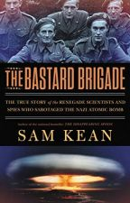 The Bastard Brigade [PDF] by Sam Kean by xymolyce10016
