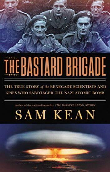 The Bastard Brigade [PDF] by Sam Kean