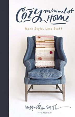 Cozy Minimalist Home [PDF] by Myquillyn Smith by kenagepy71949