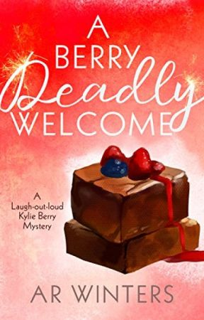 A Berry Deadly Welcome [PDF] by A R  Winters by kenagepy71949