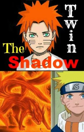 The Shadow Twin (Naruto Fanfiction) by leaf_shinobi