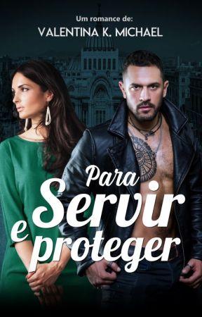 PARA SERVIR E PROTEGER (Livro único) by MadahLenaKosta