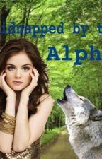 Kidnapped by the alpha [Watty's 2015] by _Rawwr__