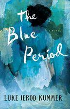 The Blue Period [PDF] by Luke Jerod Kummer by gykomojo35802