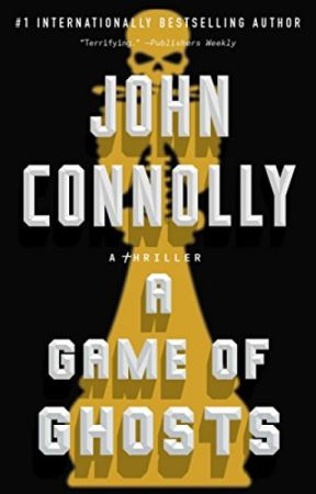 A Game of Ghosts [PDF] by John Connolly by gykomojo35802