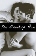 The Breakup Plan by relentlesswriter